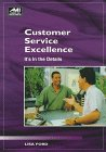 Customer Service Excellence : It's in the Details, Ford, Lisa, 1884926835