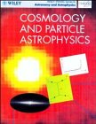 Cosmology and Particle Astrophysics, Bergstrom, L. and Goobar, Ariel, 0471970417
