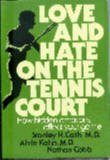 Love and Hate on the Tennis Court, Stanley H. Cath and Alvin Kahn, 0684149257