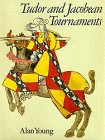 Tudor and Jacobean Tournaments, Alan Young, 0911378758