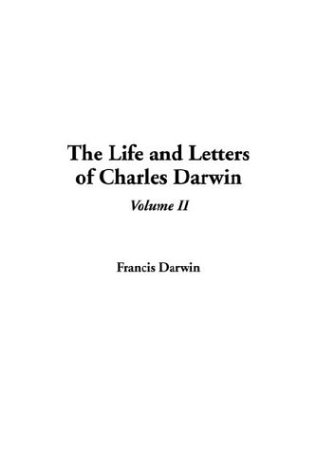 Download The Life and Letters of Charles Darwin pdf