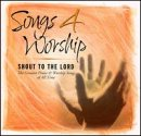 Songs 4 Worship: Shout to The Lord by Time Life Records