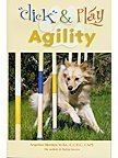Click And Play Agility   Clicker Training For Successful Dog Agility