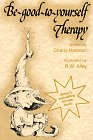 img - for Be Good to Yourself Therapy (Elf Self Help) book / textbook / text book