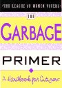 The Garbage Primer, League of Women Voters Staff and Lyons Press Staff, 1558212507
