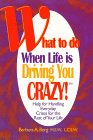 What to Do When Life Is Driving You Crazy!, Barbara A. Berg, 0965401405