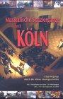Musikalische Spaziergänge durch Köln: 5 Spaziergänge durch die Kölner Musikgeschichte