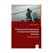 Psychosocial Experiences in Early-Onset Multiple Sclerosis: Grief-Peer Dynamics by Jennifer Thannhauser (2008-07-02)