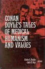 Conan Doyle's Tales of Medical Humanism and Values : Round the Red Lamp, Arthur Conan, Sir Doyle, Alvin E. Rodin, Jack D. Key, 0894645714