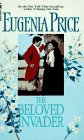 The Beloved Invader, Eugenia Price, 0553269097