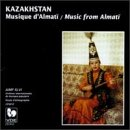 Kazakhstan : Music From Almati