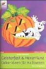 Geisterfest & Hexentanz. Deko-Ideen für Halloween. -