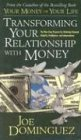 Transforming Your Relationship with Money and Achieving Financial Independence, Joseph R. Dominguez, 1564558096