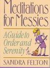 Meditations for Messies, Sandra Felton, 0800754476