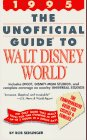 The Unofficial Guide to Disney World, 1995, Bob Sehlinger, 0671503510