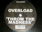 Overload / Throw The Madness