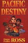 Pacific Destiny, Dana Fuller Ross, 0816174660