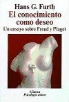 el-conocimiento-como-deseo-knowledgement-as-desire-un-ensayo-sobre-freud-y-piaget-spanish-edition