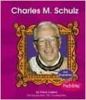Charles M. Schulz (First Biographies - Writers, Artists, and Athletes) by Cheryl Carlson (2005-01-01)