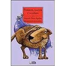 PERROS, GATOS Y SUEÑOS: PEREZ AGUILAR GRACIELA: 9789871362790: Amazon.com: Books