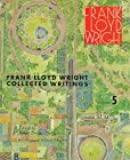 005: Frank Lloyd Wright: Collected Writings, Vol. 5: 1949-1959