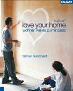 love your home. Wohnen, wie es zu mir passt