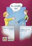 Du schaffst das!: Tipps und Anregungen für Eltern, wie Kinder das Leben meistern lernen