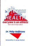 In Fitness and in Health : Everyone Is an Athlete, Maffetone, Philip B., 096420620X
