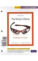 The Writer's World: Paragraphs and Essays, Books a la Carte Plus MyWritingLab -- Access Card Package (3rd Edition)
