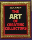 The Art of Creating Collectors, Zella Jackson, 0913069493