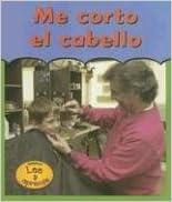 Me Corto el Cabello = Getting a Haircut (La Primera Vez)