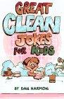 Great Clean Jokes for Kids, Dan Harmon, 1557489041