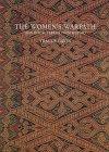 The Women's Warpath : Iban Ritual Fabrics from Borneo, Gavin, Traude, 093074151X