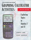 (GRAPHING CALCULATOR ACTIVITIES, REVISED EDITION 21853 (DALE SEYMOUR MATH) )