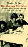 Der Mut zum Überleben: Jüdische Frauen und ihre Familien in Nazideutschland