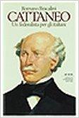 Cattaneo: Un federalista per gli Italiani (Le scie) (Italian Edition)
