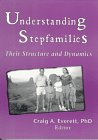 Understaning Stepfamilies : Their Structure and Dynamics, Craig Everett, 0789002256