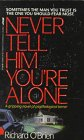 Never Tell Him You're Alone, Richard O'Brien, 0312928262