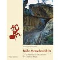 Frühe Menschenbilder: Die prähistorischen Felsmalereien des Latmos-Gebirges (Westtürkei)