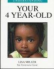 Understanding Your 4 Year Old, Lisa Miller, 1894020049