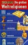 Die großen Weltreligionen: Islam, Judentum, Christentum, Hinduismus, Buddhismus