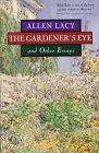 The Gardener's Eyes, Allen Lacy, 080503952X