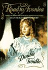 Double Trouble (Road to Avonlea, No 24)