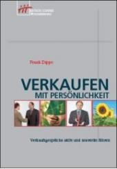 Verkaufen mit Persönlichkeit. Verkaufsgespräche aktiv und souverän führen