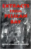 Extracts from Pelican Bay, , 1880766108