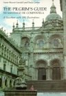 The Pilgrim's Guide to Santiago de Compostela : A Gazetteer, Shaver-Crandell, Anne and Gerson, Paula, 1872501656