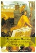 Alejandro Magno: El Destino De Un Mito/Destiny and Myth (Espasa Forum)