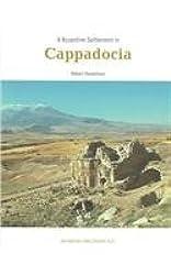 A Byzantine Settlement in Cappadocia: v. 42 (Dumbarton Oaks Studies)