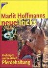 Marlit Hoffmanns neue Tricks: Profitipps zur besseren Pferdehaltung