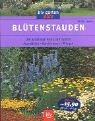 Blütenstauden: Die schönsten Arten und Sorten Auswählen · Kombinieren · Pflegen